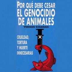 Por qué Debe Cesar el Genocidio de Animales